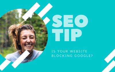 Quick SEO Tip: Is your website blocking Google?